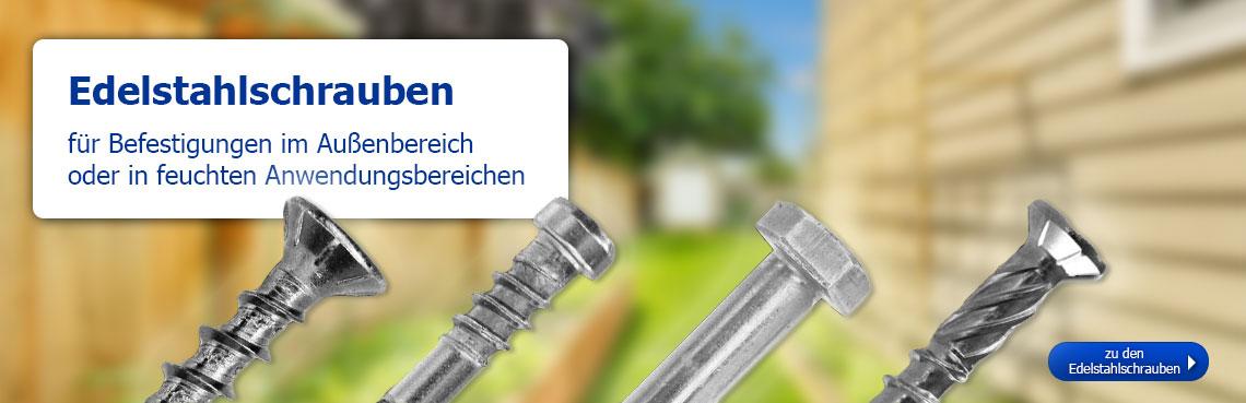 Edelstahlschrauben - für Befestigungen im Außenbereich oder in feuchten Anwendungsgebieten!